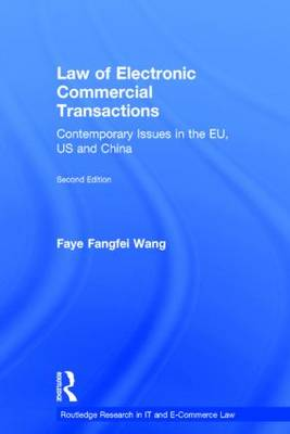 Law of Electronic Commercial Transactions by Faye Fangfei Wang