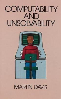 Computability and Unsolvability by Martin Davis