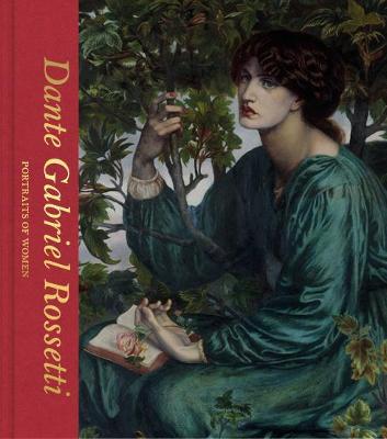 Dante Gabriel Rossetti: Portraits of Women (Victoria and Albert Museum) book