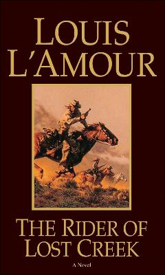 Rider of Lost Creek by Louis L'Amour