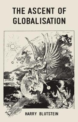 The Ascent of Globalisation by Harry Blutstein