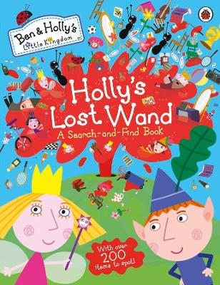 Ben and Holly's Little Kingdom: Holly's Lost Wand - A Search-and-Find Book by Ladybird