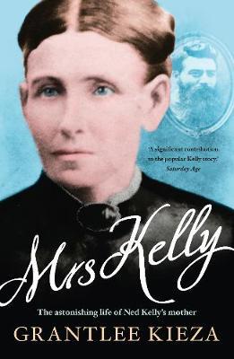 Mrs Kelly by Grantlee Kieza