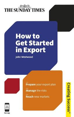 How to Get Started in Export by John Westwood