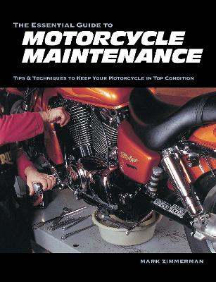 The Essential Guide to Motorcycle Maintenance by Mark Zimmerman