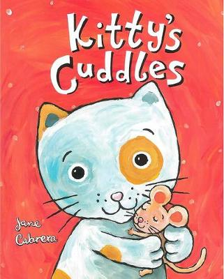 Kitty's Cuddles by Jane Cabrera