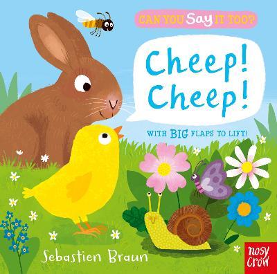 Can You Say It Too? Cheep! Cheep! by Sebastien Braun
