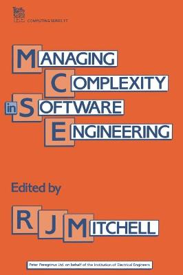 Managing Complexity in Software Engineering by R. J. Mitchell