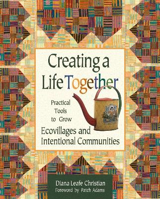 Creating a Life Together by Diana Leafe Christian