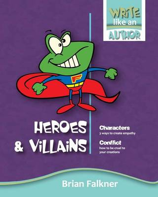 Heroes and Villains by Brian Falkner
