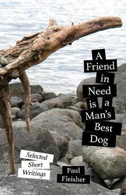 Friend in Need Is a Man's Best Dog by Paul Fleisher