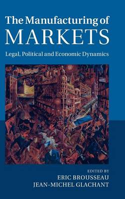 Manufacturing of Markets by Eric Brousseau