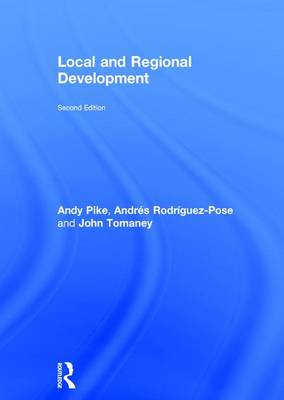 Local and Regional Development by Andy Pike