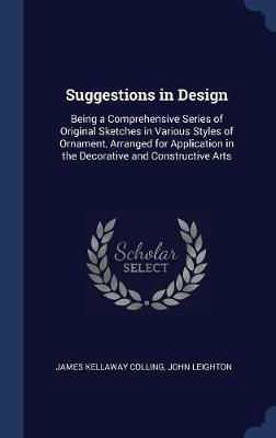Suggestions in Design by James Kellaway Colling