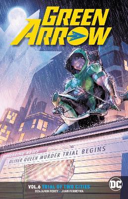 Green Arrow Vol. 6 (Rebirth) by Benjamin Percy
