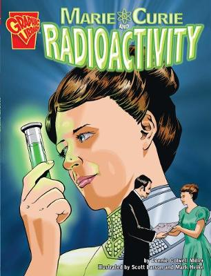 Marie Curie and Radioactivity by Connie Colwell Miller
