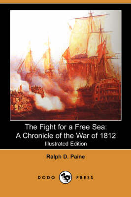 Fight for a Free Sea by Ralph D Paine