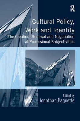 Cultural Policy, Work and Identity by Jonathan Paquette