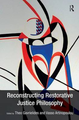 Reconstructing Restorative Justice Philosophy by Theo Gavrielides