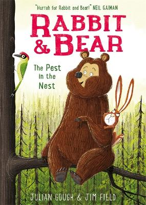 Rabbit and Bear: The Pest in the Nest by Julian Gough