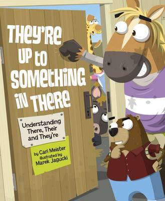 They're Up to Something in There by Cari Meister