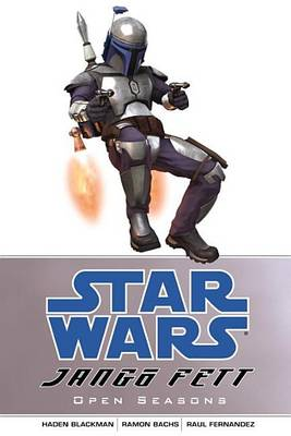Star Wars: Jango Fett: v. 1: Open Season by Haden Blackman