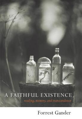 A Faithful Existence by Forrest Gander
