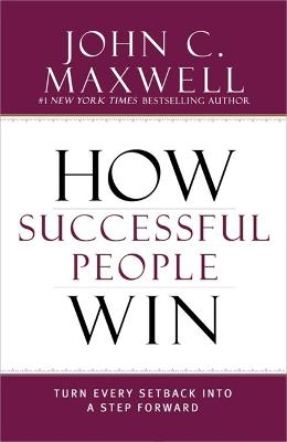 How Successful People Win by John C Maxwell