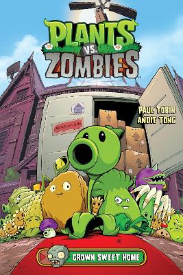 Plants Vs. Zombies Volume 4: Grown Sweet Home by Paul Tobin