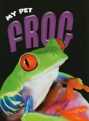 My Pet Frog by Rennay Craats