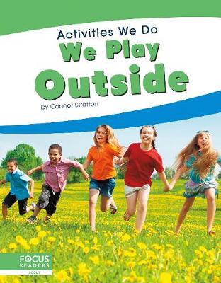 Activities We Do: We Play Outside by Connor Stratton