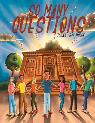 So Many Questions by Johnny Ray Moore