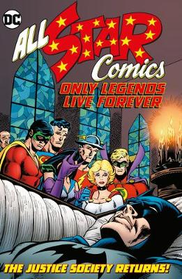 All Star Comics: Only Legends Live Forever book