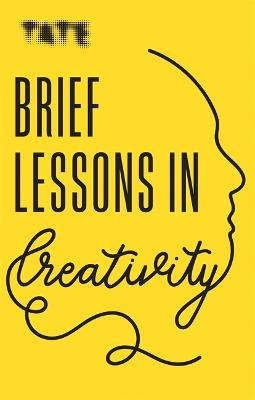 Tate: Brief Lessons in Creativity book