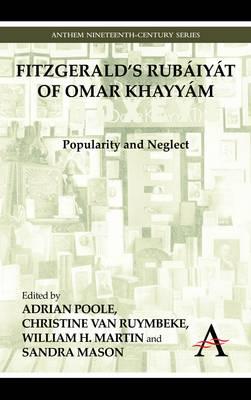 FitzGerald's Rubaiyat of Omar Khayyam by Adrian Poole