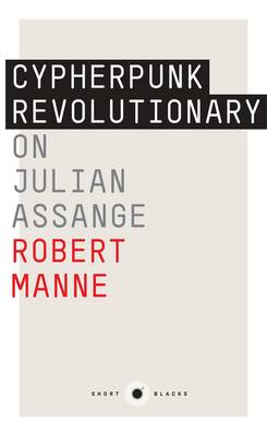 Cypherpunk Revolutionary: On Julian Assange: Short Black 9,The book