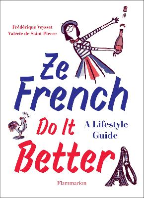 Ze French Do it Better: A Lifestyle Guide book