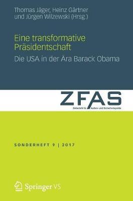 Eine Transformative Prasidentschaft: Die USA in Der AEra Barack Obama by Thomas Jager