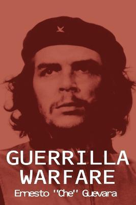 Guerrilla Warfare by Ernesto 'Che' Guevara