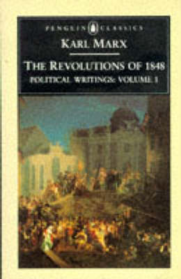 Political Writings: v. 1: The Revolutions of 1848 by Karl Marx