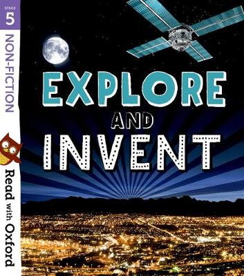 Read with Oxford: Stage 5: Non-fiction: Explore and Invent by Nikki Gamble