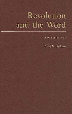 Revolution and the Word by Cathy N. Davidson