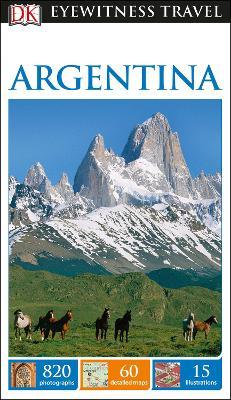 DK Eyewitness Travel Guide Argentina by DK Travel
