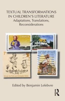 Textual Transformations in Children's Literature by Benjamin Lefebvre