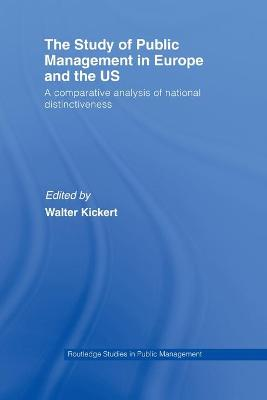 The Study of Public Management in Europe and the US: A Compearative Analysis of National Distinctiveness book
