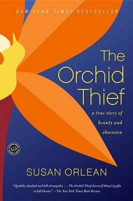 Orchid Thief by Susan Orlean
