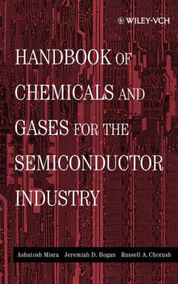 Handbook of Chemicals and Gases for the Semiconductor Industry book