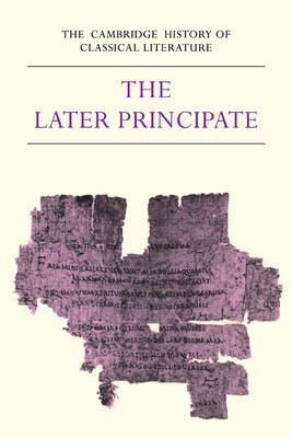 The The Cambridge History of Classical Literature: Volume 2, Latin Literature, Part 5, The Later Principate The Cambridge History of Classical Literature: Volume 2, Latin Literature, Part 5, The Later Principate Latin Literature - The Later Principate v.2 by E. J. Kenney