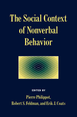 Social Context of Nonverbal Behavior by Pierre Philippot