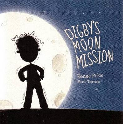 Digby's Moon Mission by Renee Price